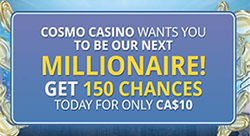 Cosmo Casino - 150 spins for $10