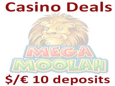 Casino Deals - $/€ 10 deposits